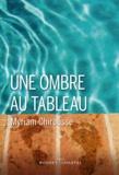 Myriam Chirousse - Une ombre au tableau.