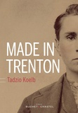 Made in Trenton | Tadzio Koelb, Auteur