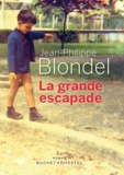 Jean-Philippe Blondel - La grande escapade.
