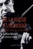 Nathan Milstein et Solomon Volkov - De la Russie à l'Occident - Mémoires musicaux et autres souvenirs.