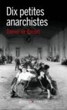 Dix petites anarchistes | de Roulet, Daniel. Auteur
