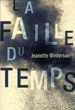 La faille du temps / Jeanette Winterson   Winterson, Jeanette (1959-....). Auteur