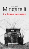 La Terre invisible | Mingarelli, Hubert. Auteur