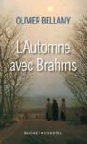 Olivier Bellamy - L'automne avec Brahms.