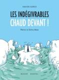 Xavier Gorce - Les indégivrables  : Chaud devant !.