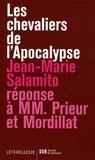Jean-Marie Salamito - Les chevaliers de l'Apocalypse - Réponse à MM. Prieur et Mordillat.