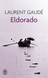 Laurent Gaudé - Eldorado.