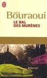 Nina Bouraoui - Le bal des murènes.