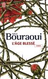 Nina Bouraoui - L'âge blessé.