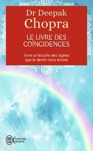 Deepak Chopra - Le livre des coïncidences.