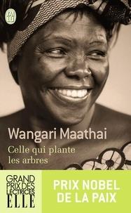 Wangari Maathai - Celle qui plante les arbres.