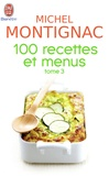 Michel Montignac - 100 Recettes et menus - Tome 3.