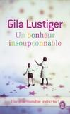 Gila Lustiger - Un bonheur insoupçonnable.