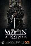 Le trône de fer : l'intégrale. 1 / George-R.R. Martin | Martin, George R. R. (1948-....)