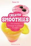 Anne Lê - Creativ' Smoothies - Ou comment j'ai mangé ma première framboise.