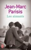 Jean-Marc Parisis - Les aimants.