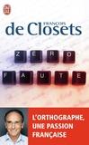 François de Closets - Zéro faute - L'orthographe, une passion française.