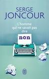 Serge Joncour - L'homme qui ne savait pas dire non.