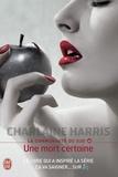 Charlaine Harris - La communauté du Sud Tome 10 : Une mort certaine.