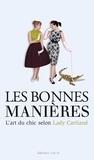 Barbara Cartland - Les bonnes manières - L'art du chic selon Lady Cartland.