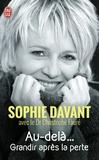 Sophie Davant - Au-delà... - Grandir après la perte.