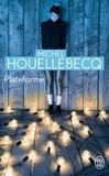Plateforme / Michel Houellebecq   Houellebecq, Michel (1956-....)