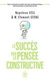 Napoleon Hill et W. Clement Stone - Le succès par la pensée constructive.