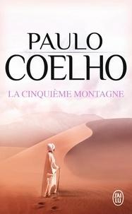 Paulo Coelho - La cinquième montagne.