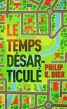 Philip K. Dick - Le temps désarticulé.