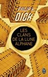 Philip K. Dick - Les clans de la lune alphane.