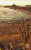 Eric Faye - L'homme sans empreintes.
