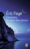 Eric Faye - Croisière en mer des pluies.