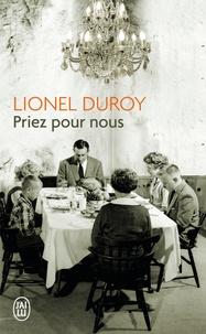 Lionel Duroy - Priez pour nous.