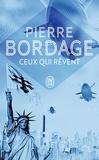 Pierre Bordage - Ceux qui rêvent.