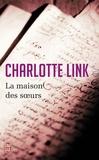Charlotte Link - La maison des soeurs.