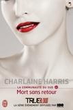 Charlaine Harris - La communauté du Sud Tome 12 : Mort sans retour.