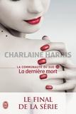 Charlaine Harris - La communauté du Sud Tome 13 : La dernière mort.