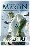 George R. R. Martin - Wild Cards Tome 4 : Aces Abroad.