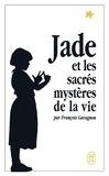 François Garagnon - Jade et les sacrés mystères de la vie.