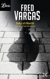 Fred Vargas - Salut et liberté - Suivi de La nuit des brutes.