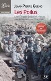 Jean-Pierre Guéno - Les Poilus, - Lettres et témoignages des Français dans la Grande Guerre (1914-1918).