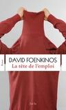La tête de l'emploi : roman / David Foenkinos |