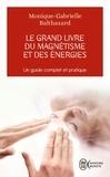 Monique-Gabrielle Balthazard - Le grand livre du magnétisme et des énergies - Notes d'expériences et chroniques magnétiques.