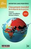 RSF - Classement mondial de la liberté de la presse 2014 - Censure, cybersurveillance, lanceurs d'alerte.