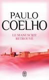 Paulo Coelho - Le manuscrit retrouvé.