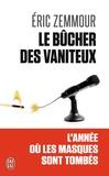 Eric Zemmour - Le bûcher des vaniteux - Tome 1.