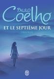 Paulo Coelho - Et le septième jour - Trilogie : Sur le bord de la rivière Piedra je me suis assise et j'ai pleuré ; Veronika décide de mourir ; Le démon et mademoiselle Prym.