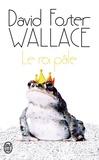 Le roi pâle : roman / David Foster Wallace | Wallace, David Foster (1962-2008). Auteur