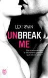 Lexi Ryan - Unbreak me Tome 1 : .