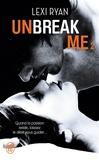 Lexi Ryan - Unbreak me Tome 2 : .